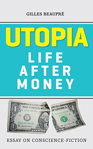 Hurricane Katrina Essay Utopia Life After Money Essay On Consciencefiction By Beaupr Gilles Essay Organizer Template also Personal Essay Examples Utopia Life After Money Essay On Consciencefiction  Kindle  Custom Essay Services