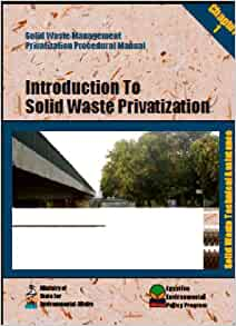 privatization of solid waste management essay Case study research an article related to the privatization of solid waste management within a city in the united states or another country you can utilize.