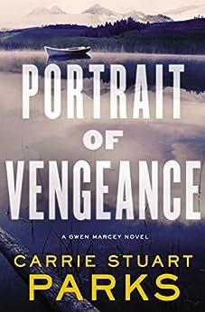 Portrait of Vengeance (A Gwen Marcey Novel) by [Parks, Carrie Stuart]
