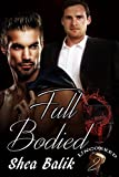 Full Bodied (Uncorked Book 2)
