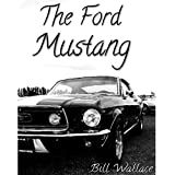 The Ford Mustang - America's Greatest Muscle Car