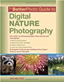 The BetterPhoto Guide to Digital Nature Photography (BetterPhoto Series)