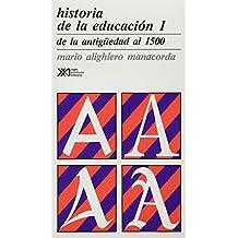 Historia de la educación: De la antigüedad al 1500. Vol. 1