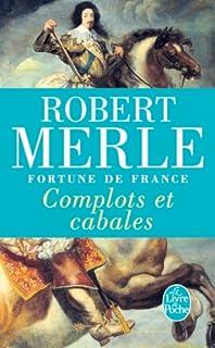 Fortune de France [12] : Complots et cabales, Merle, Robert