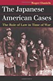 img - for The Japanese American Cases: The Rule of Law in Time of War (Landmark Law Cases and American Society) book / textbook / text book