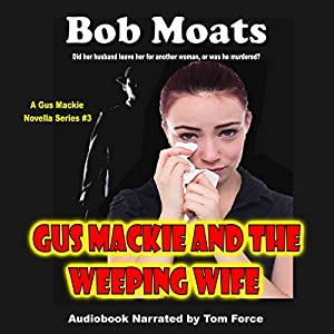 Gus Mackie and the Weeping Wife Audiobook