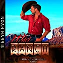Wild Ranch: Finding a Helping Hand: First Time Gay, Book 1 Audiobook by Noah Harris Narrated by Derrick McClain