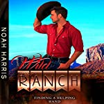 Wild Ranch: Finding a Helping Hand: First Time Gay, Book 1 | Noah Harris