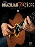 The Brazilian Masters: The Music of Jobim, Bonfa and More for Solo Guitar (Guitar Solo)