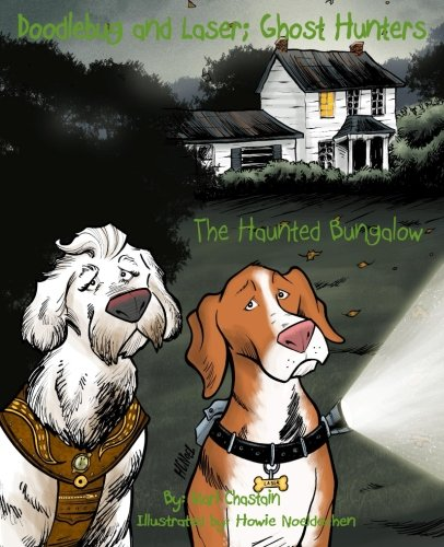 Doodlebug and Laser; Ghost Hunters: The Haunted Bungalow (Volume 3)