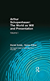 Arthur Schopenhauer: The World as Will and Presentation: Volume I (English Edition)