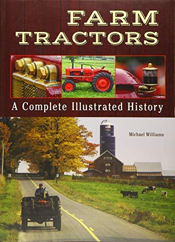 Farm Tractors: A Complete Illustrated -