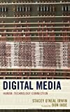 Digital Media: Human–Technology Connection (Postphenomenology and the Philosophy of Technology)