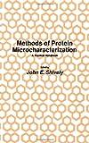 Methods of Protein Microcharacterization : A Practical Handbook, Shively, John E., 0896030903