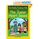 The Healthy Thinking Kids In The Junior Heart Squad (Volume 1)