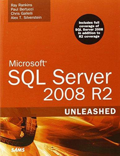 Microsoft SQL Server 2008 R2 Unleashed by Rankins, Ray/ Bertucci, Paul/ Gallelli, Chris/ Silverstein, Alex T.