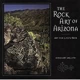 The Rock Art of Arizona: Art for Life's Sake