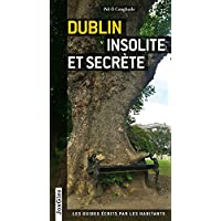 Dublin insolite et secrète