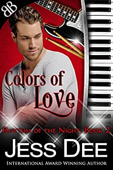 Colors of Love (Rhythm of the Night Book 2) by [Dee, Jess]