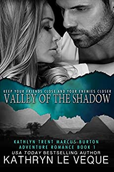 Valley of the Shadow (Kathlyn Trent/Marcus Burton Romance Adventures Book 1) by [Le Veque, Kathryn]