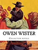 Owen Wister, Collection Novels, Owen Wister, 1500422517
