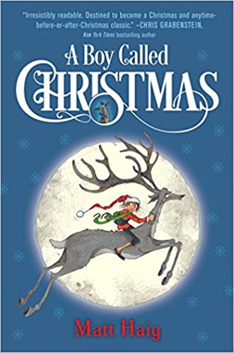 A Boy Called Christmas Matt Haig Chris Mould 9780399552656 Amazon Books