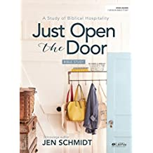 Just Open the Door - Bible Study Book: A Study of Biblical Hospitality