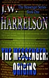 The Messenger: Origins (The Messenger Series Book 1)