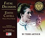 Fatal Decision: Edith Cavell, World War I Nurse (CD Audiobook)