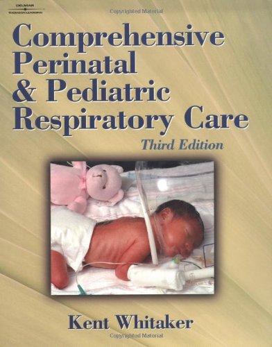 Comprehensive Perinatal & Pediatric Respiratory Care (Comprehensive Perinatal and Pediatric Respiratory Care)
