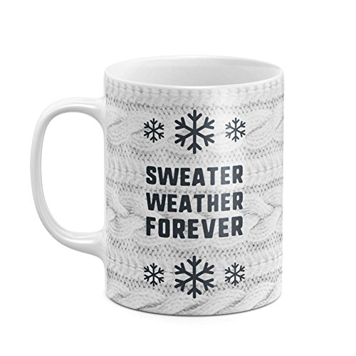 Sweater Weather Forever White Knitted Winter Christmas Sweater White Heat Resistant Ceramic Tea Coffee Mug - (Gangster Christmas Sweaters)