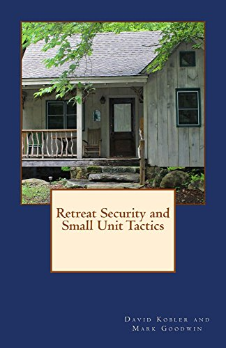 Retreat Security and Small Unit Tactics by [Kobler, David, Goodwin, Mark]