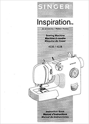 Singer 4220-4228 Sewing Machine/Embroidery/Serger Owners Manual: Misc: 0741271543345: Amazon.com: Books