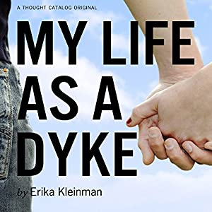 My Life as a Dyke Audiobook