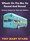 Wheels On The Bus Go Round And Round - Nursery Rhymes for Kids and Children