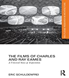 The Films of Charles and Ray Eames: A Universal Sense of Expectation (Routledge Research in Architecture)