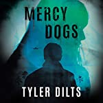 Mercy Dogs | Tyler Dilts