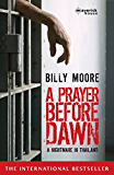 A Prayer Before Dawn: A Nightmare In Thailand (English Edition)