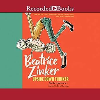Amazon com: Beatrice Zinker, Upside Down Thinker (Audible