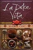La Dolce Vita, Isabel Coe, 1416526714