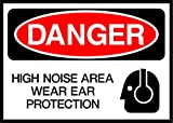 High Noise Area Wear Ear Protection Danger OSHA / ANSI LABEL DECAL STICKER Sticks to Any Surface 10x7