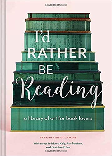 Id Rather Be Reading A Library Of Art For Book Lovers