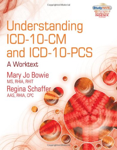 Understanding ICD-10-CM and ICD-10-PCS: A Worktext (with Cengage EncoderPro.com Demo Printed Access Card and Studyware) (New 2011 ICD-10 Resources)