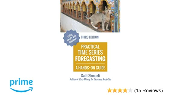 Practical time series forecasting a hands on guide 3rd edition practical time series forecasting a hands on guide 3rd edition practical analytics galit shmueli 9780991576654 amazon books fandeluxe Image collections