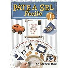 Pâte à sel Facile: Le premier cours complet de pâte à sel (French Edition)