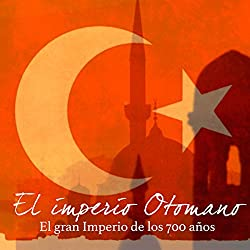 El imperio Otomano [The Ottoman Empire]
