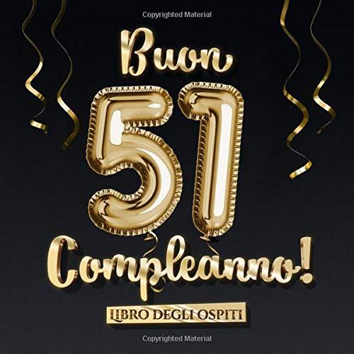 Buon 51 Compleanno Un Libro Degli Ospiti Per La Festa Di 51