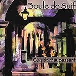 Boule de Suif | Guy de Maupassant