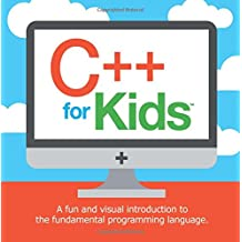 C++ for Kids: A fun and visual introduction to the fundamental programing language
