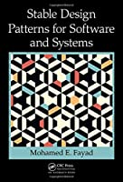 Stable Design Patterns for Software and Systems Front Cover